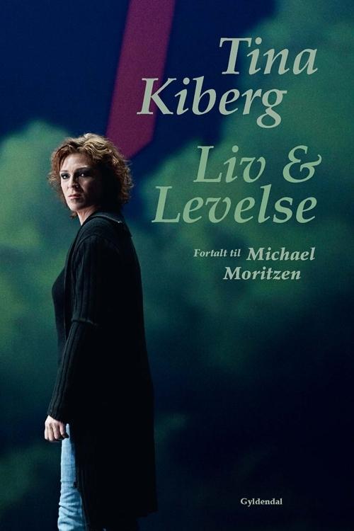 tina_kiberg_liv_og_levelse_fortalt_til_michael_m-michael_moritzen_tina_kiberg-25298830-2976363000-frntl